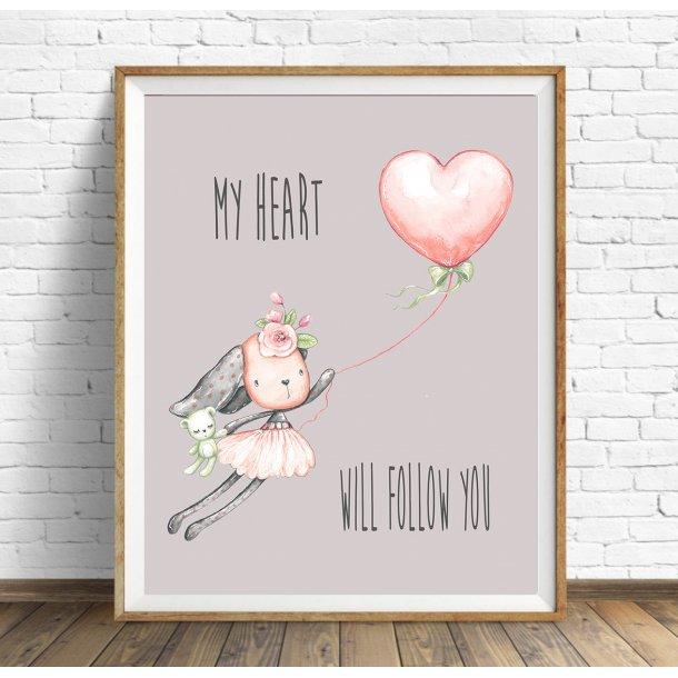 MitDejligeHjem - Børne Plakat ´My heart will follow you´